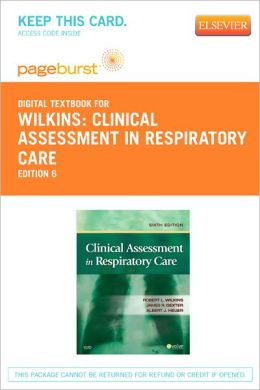 Wilkins' Clinical Assessment in Respiratory Care - Pageburst Digital Book (Retail Access Card)