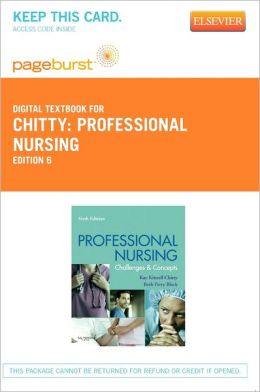 Professional Nursing - Pageburst Digital Book (Retail Access Card): Concepts and Challenges