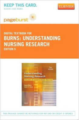 Understanding Nursing Research - Pageburst Digital Book (Retail Access Card): Building an Evidence-Based Practice