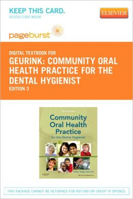 Community Oral Health Practice for the Dental Hygienist - Pageburst Digital Book (Retail Access Card)