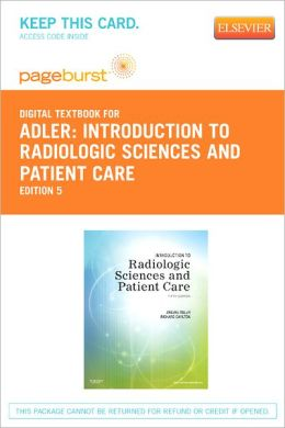 Introduction to Radiologic Sciences and Patient Care - Pageburst Digital Book (Retail Access Card)