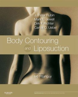 Body Contouring and Liposuction: Expert Consult - Online