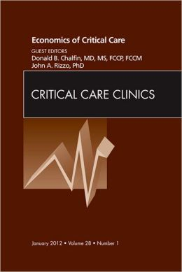 The Economics of Critical Care Medicine, An Issue of Critical Care Clinics