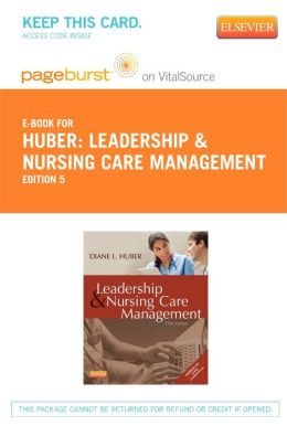 Leadership and Nursing Care Management - Pageburst E-Book on VitalSource (Retail Access Card)