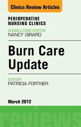 Burn Care Update, An Issue of Perioperative Nursing Clinics