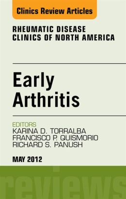 Early Arthritis, An Issue of Rheumatic Disease Clinics