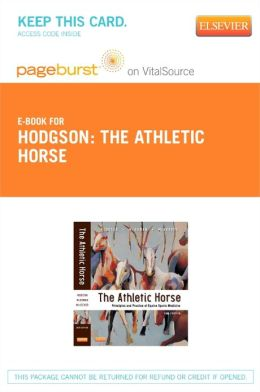 The Athletic Horse - Pageburst E-Book on VitalSource (Retail Access Card): Principles and Practice of Equine Sports Medicine