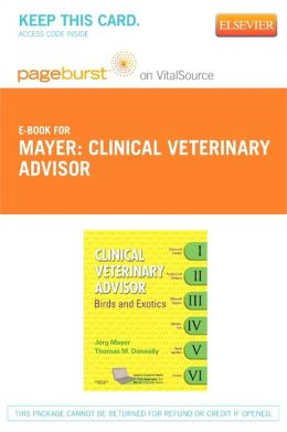 Clinical Veterinary Advisor - Pageburst E-Book on VitalSource (Retail Access Card): Birds and Exotic Pets