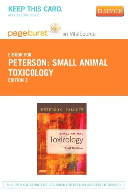 Small Animal Toxicology - Pageburst E-Book on VitalSource (Retail Access Card)