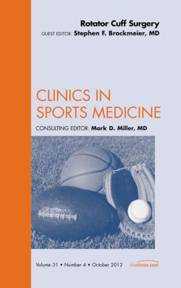 Rotator Cuff Surgery, An Issue of Clinics in Sports Medicine