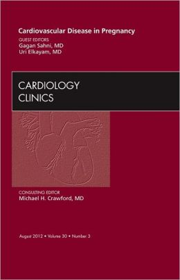 Cardiovascular Disease in Pregnancy, An Issue of Cardiology Clinics