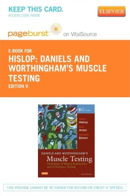 Daniels and Worthingham's Muscle Testing - Pageburst E-Book on VitalSource (Retail Access Card): Techniques of Manual Examination