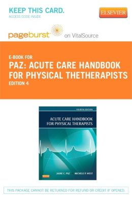 Acute Care Handbook for Physical TheTherapists - Pageburst E-Book on VitalSource (Retail Access Card)