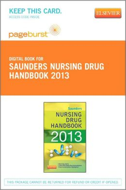 Saunders Nursing Drug Handbook 2013 - Pageburst E-Book on VitalSource (Retail Access Card)