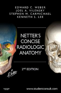 Netter's Concise Radiologic Anatomy: With STUDENT CONSULT Online Access