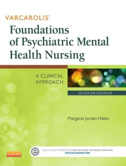 Varcarolis' Foundations of Psychiatric Mental Health Nursing: A Clinical Approach
