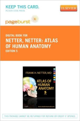 Atlas of Human Anatomy - Pageburst E-Book on VitalSource (Retail Access Card)