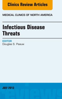 Infectious Disease Threats, An Issue of Medical Clinics,