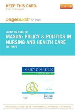 Policy & Politics in Nursing and Health Care - Pageburst E-Book on Kno (Retail Access Card)