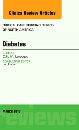 Diabetes, An Issue of Critical Care Nursing Clinics