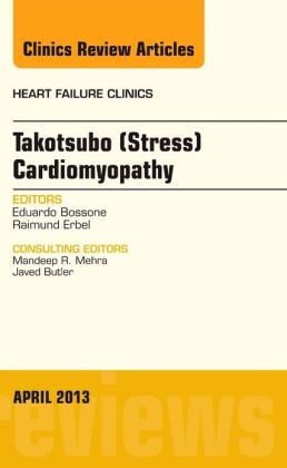 Takotsubo (Stress) Cardiomyopathy, An Issue of Heart Failure Clinics