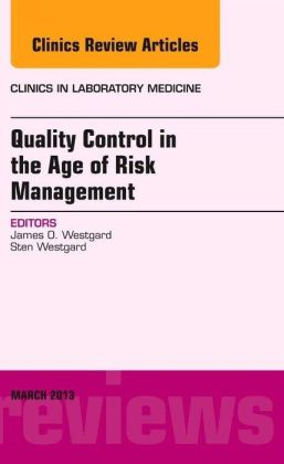 Quality Control in the age of Risk Management, An Issue of Clinics in Laboratory Medicine