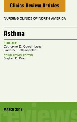 Asthma, An Issue of Nursing Clinics,