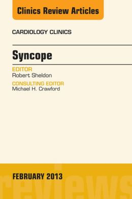 Syncope, An Issue of Cardiology Clinics,