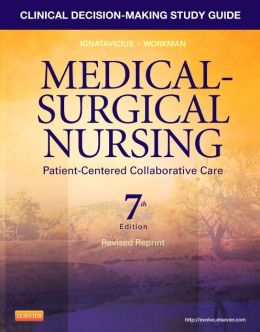 Clinical Decision-Making Study Guide for Medical-Surgical Nursing - Revised Reprint: Patient-Centered Collaborative Care