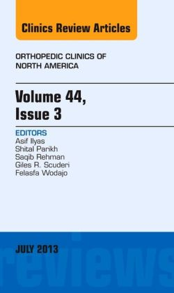 Volume 44, Issue 3, An Issue of Orthopedic Clinics