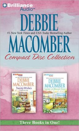 Debbie Macomber CD Collection: Twenty Wishes, Summer on Blossom Street
