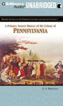 A Primary Source History of the Colony of Pennsylvania