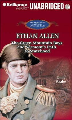 Ethan Allen: The Green Mountain Boys and Vermont's Path to Statehood