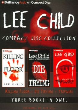 Lee Child CD Collection: Killing Floor, Die Trying, Tripwire