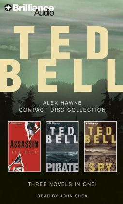 Ted Bell Alex Hawke CD Collection: Assassin/Pirate/Spy