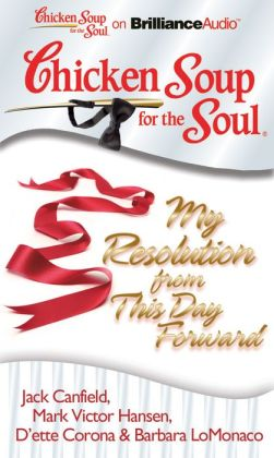 Chicken Soup for the Soul: My Resolution from This Day Forward