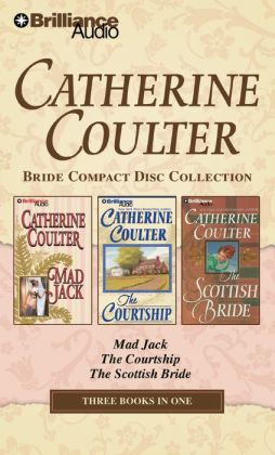 Catherine Coulter Bride CD Collection 2: Mad Jack, The Courtship, The Scottish Bride