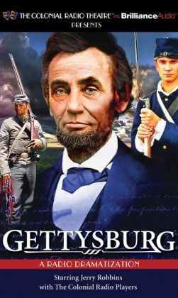 Gettysburg: A Radio Dramatization (Colonial Radio Theatre on the Air)