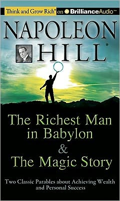 The Richest Man in Babylon and The Magic Story: Two Classic Parables about Achieving Wealth and Personal Success