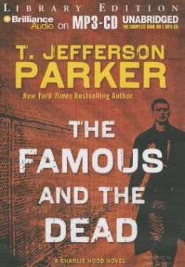 The Famous and the Dead (Charlie Hood Series #6)