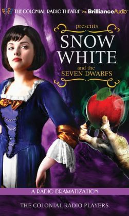 Snow White and the Seven Dwarfs (The Colonial Radio Theatre on the Air)