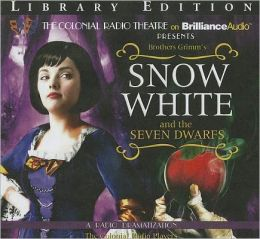 Snow White and the Seven Dwarfs: A Radio Dramatization