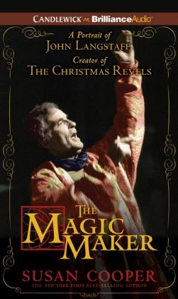 The Magic Maker: A Portrait of John Langstaff Creator of the Christmas Revels