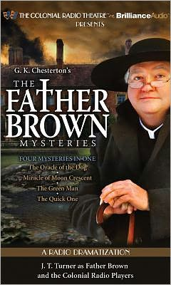 The Father Brown Mysteries: The Oracle of the Dog/The Miracle of Moon Crescent/The Green Man/The Quick One