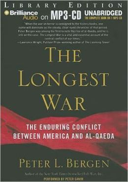 The Longest War: The Enduring Conflict between America and Al-Qaeda