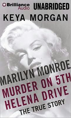 Marilyn Monroe: Murder on Fifth Helena Drive