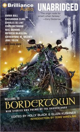 Welcome to Bordertown: New Stories and Poems of the Borderlands