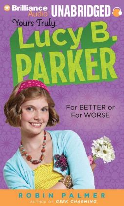 For Better or For Worse (Yours Truly, Lucy B. Parker Series #5)