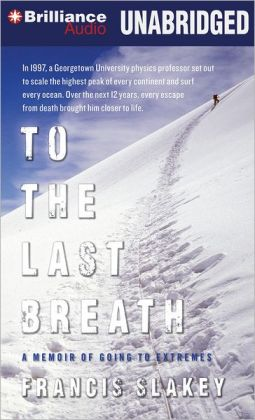 To the Last Breath: A Memoir of Going to Extremes