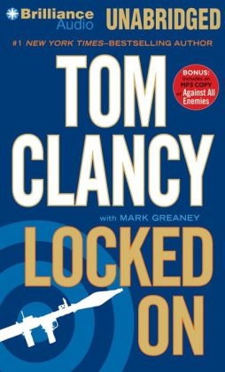Locked On (with Bonus MP3 Edition of Locked On) Tom Clancy, Lou Diamond Phillips and Mark Greaney